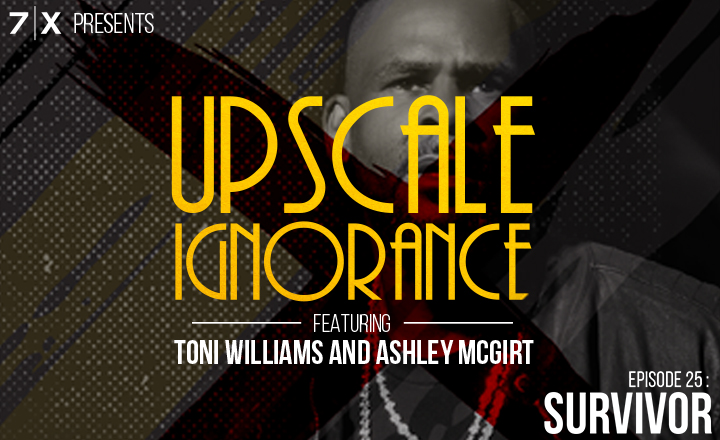 7|X Presents: Upscale IgnoranceEp 25: Survivor (f. @williamscounselingservices and @therapywithash)
