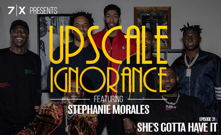 7|X Presents: Upscale IgnoranceEp 31: She's Gotta Have It f. @_axsm - The Grind of a Local Artist